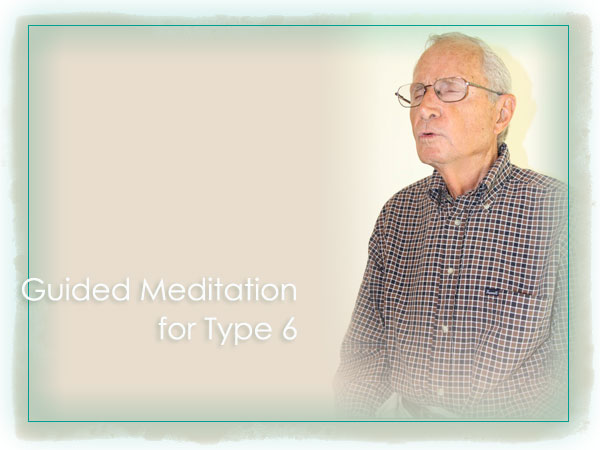 David Daniels Free Enneagram Guided Audio Meditation Practice for Loyal Skeptic Type Six (6) Personality Type Reflection and Growth